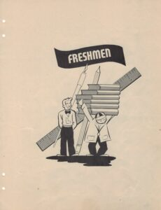 """Graphic of man holding a stack of gigantic books on his shoulders with another man walking beside him in front of a graphic of a dip pen, a pencil, and a ruler, all under the heading """"Freshmen"""""""